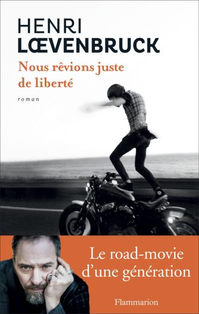 On rêvait tous d'un livre sur la liberté des bikers – Henri Loevenbruck